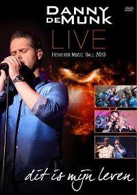Cover Danny de Munk - Dit is mijn leven - Live in de Heineken Music Hall 2010 [DVD]